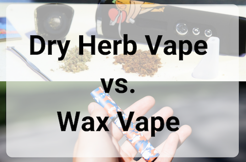 dry-herb-vape-vs-wax-vape-pen