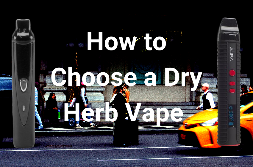 how-to-choose-a-dry-herb-vaporizer