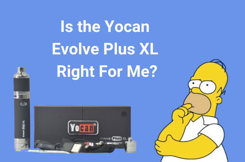 is-the-yocan-evolve-plus-xl-for-me