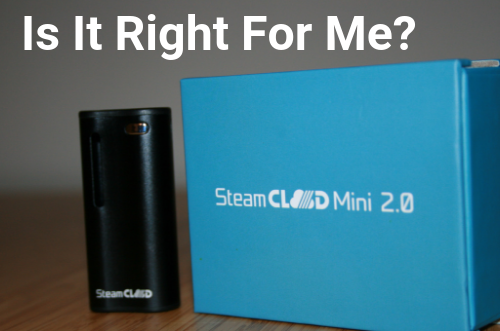 is-the-steamcloud-mini-2.0-right-for-me