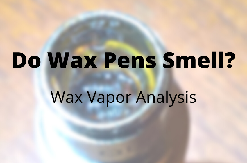 do-wax-pens-smell-wax-vapor-analysis