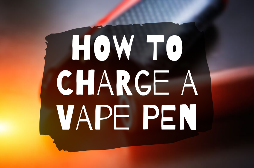 how-to-charge-a-vape-pen