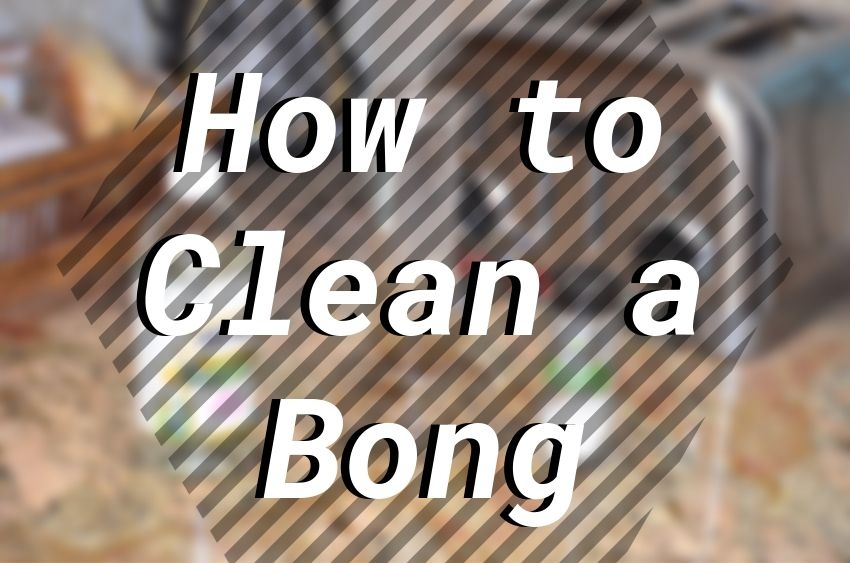 how-to-clean-a-bong