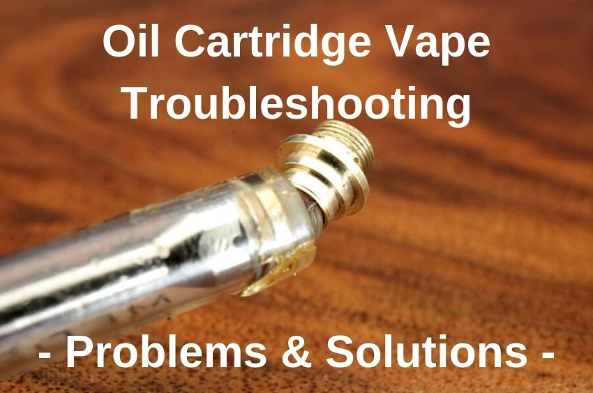 oil-cartridge-vape-troubleshooting-problems-and-solutions