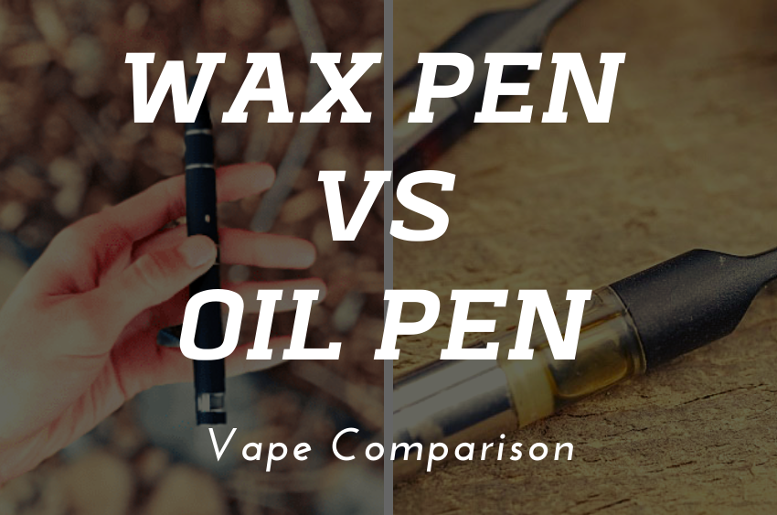 wax-pen-vs-oil-pen-vape-comparison